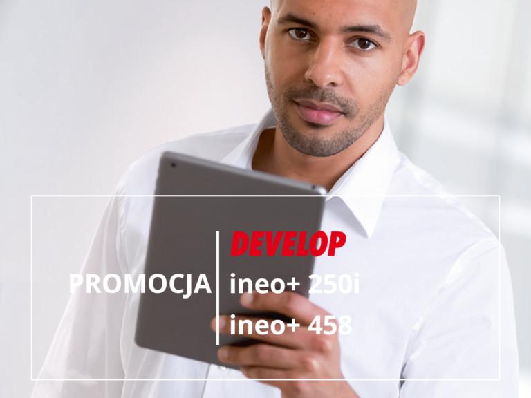 Promocja Develop ineo+ 250i, 458